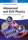 Attosecond and XUV Physics (2014, Gebundene Ausgabe)