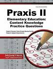 Praxis II Elementary Education: Content Knowledge (0014) Practice Questions: Praxis II Practice Tests & Review for the Praxis II: Subject Assessments by Praxis II Exam Secrets Test Prep Team (Paperback / softback, 2016)