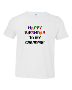 Image Is Loading Happy Birthday To Grandma Cotton Toddler Baby Kid
