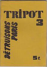 TRIPOT N° 3    DETRUISONS PARIS   JUIN JUILLET 1973