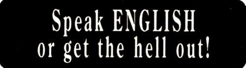 SPEAK ENGLISH OR GET THE HELL OUT HELMET STICKER HARD HAT STICKER