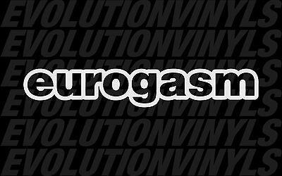 Eurogasm V2 Decal Vinyl Sticker EURO VW GTI Illest FCK Illmotion Fresh