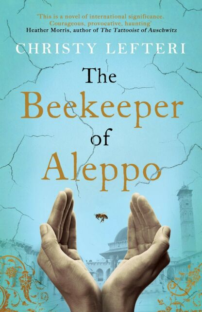The Beekeeper Of Aleppo The Sunday Times Bestseller And Richard Judy Book Club