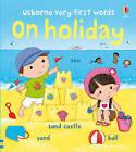 On Holiday by Usborne Publishing Ltd (Board book, 2011)