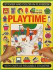 Sticker and Color-in Playbook: Playtime: With Over 50 Reusable Stickers by Jenny Tulip, Isabel Clark (Paperback, 2016)