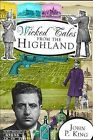 Wicked Tales from the Highlands by John P King (Paperback / softback, 2011)