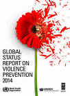 Global Status Report on Violence Prevention by Christopher Mikton, World Health Organization(WHO), Alexander Butchart (Paperback, 2014)
