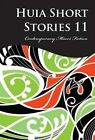 Huia Short Stories 11: Contemporary Maori Fiction: 11 by Huia Publishers (Paperback, 2000)
