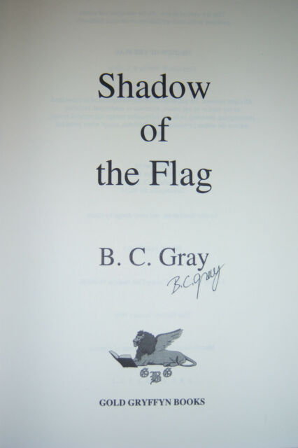 SHADOW OF THE FLAG by B.C. Gray. SIGNED by author. 1995. 0964410605 Gold Gryffyn
