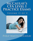 McCaulay's Cfa Level I Practice Exams Volume II of V by Philip Martin McCaulay (Paperback / softback, 2009)
