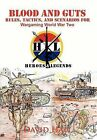 Blood and Guts: Rules, Tactics, and Scenarios for Wargaming World War Two by David W Hall (Hardback, 2011)