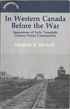 In Western Canada Before the War (WWI) by Elizabeth Mitchell