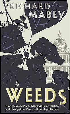 Richard Mabey, Weeds: The Story of Outlaw Plants, Very Good Book