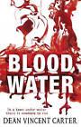 Blood Water by Dean Vincent Carter (Paperback, 2009)