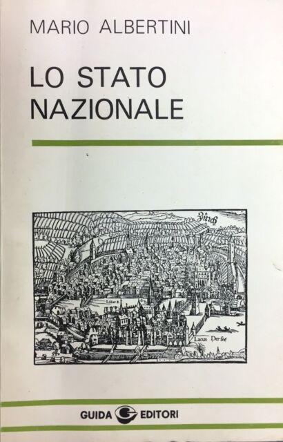 (Politica) M. Albertini - LO STATO NAZIONALE - Guida 1980