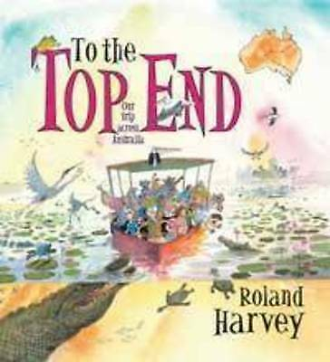 1 of 1 - To the Top End by Roland Harvey - Paperback - NEW - Book