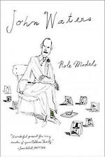 ROLE MODELS by John Waters 1st ed. HC/DJ  SIGNED Free Shipping