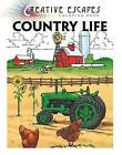 Creative Escapes Coloring Book: Country Life by Racehorse Publishing (Paperback, 2016)