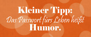 The Password For Leben Heißt Humor Tin Sign Shield 10 X 27 CM K1649