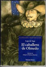 El caballero de Olmedo. Lope de Vega. Edición de Felipe B. Pedraza Jiménez
