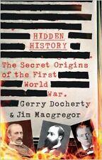 Hidden History: The Secret Origins of the First World War. NEU Gebunden Buch Ger