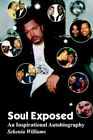 Soul Exposed an Inspirational Autobiography 9781418440831 by Sekenia Williams