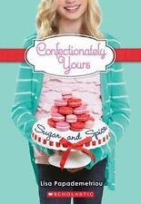 Confectionately Yours: Confectionately Yours #3: Sugar and Spice by Lisa Papademetriou (2013, Paperback)