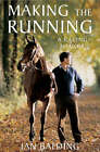 Making the Running: A Racing Life by Ian Balding (Paperback, 2005)