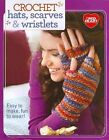 Crochet Hats, Scarves & Wristlets: Easy to Make, Fun to Wear! by Editors of Sixth&Spring Books (Paperback, 2014)