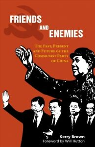 Friends and Enemies : The Past, Present and Future of the Communist Party of ...