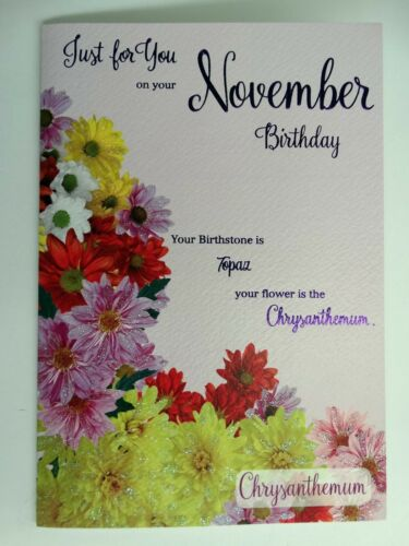 Just For You On Your November Flower /& Birthstone Design Happy Birthday Card
