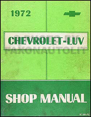 1972 Chevy Luv Riparazione Manuale 72 Chevrolet Pickup Camion Originale Oem
