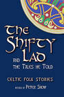 Shifty Lad and the Tales He Told: Celtic Folk Stories by Floris Books (Paperback, 2010)