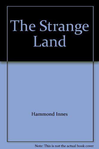 The Strange Land By  Hammond Innes. 9780006165569