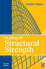 Scaling of Structural Strength by Z. P. Bazant (Paperback, 2005)