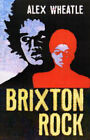 Brixton Rock by Alex Wheatle (Paperback, 2004)