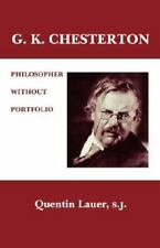 NEW - G. K. Chesterton: Philosopher Without Portfolio by Lauer, Quentin