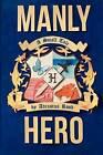 Manly Hero by Adrastus Rood (Paperback / softback, 2012)
