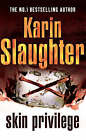 Skin Privilege: (Grant County series 6) by Karin Slaughter (Paperback, 2008)