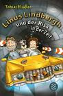 Linus Lindbergh und der Riss in der Zeit / Linus Lindbergh Bd.1 von Tobias Elsässer (2013, Taschenbuch)