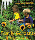 Family Gardens: How to Create Magical Outdoor Spaces for All Ages by Bunny Guinness (Paperback, 2000)