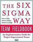 The Six Sigma Way Team Fieldbook: An Implementation Guide for Process Improvement Teams by Robert P. Neuman, Roland R. Cavanagh, Peter S. Pande (Paperback, 2002)