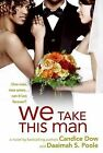 We Take This Man by Daaimah S. Poole, Candice Dow (Paperback, 2009)
