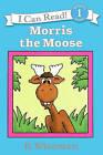 Morris the Moose by Bernard Wiseman (Hardback, 1991)