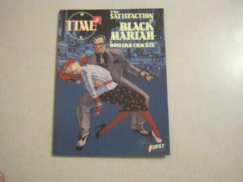 First Comics Time2 The Satisfaction of Black Mariah~Howard Chaykin 1987 SC VF P1