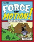 Explore Forces and Motion!: With 25 Great Projects by Jennifer Swanson (Paperback, 2016)