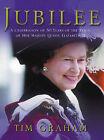 Jubilee: A Celebration of the Reign of Her Majesty Queen Elizabeth II by Tim Graham (Hardback, 2002)