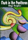 Flash in the Pantheon by Rhys Hughes (Paperback, 2014)