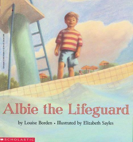 Albie the Lifeguard by Louise Borden (1999, Paperback)