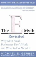 The E-Myth : Why Most Small Businesses Don't Work and What to Do about It by Michael E. Gerber (2004, Paperback, Revised)